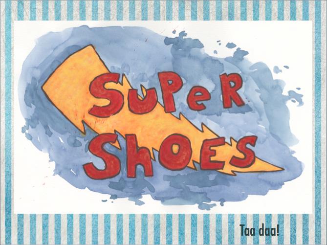 My super skoene